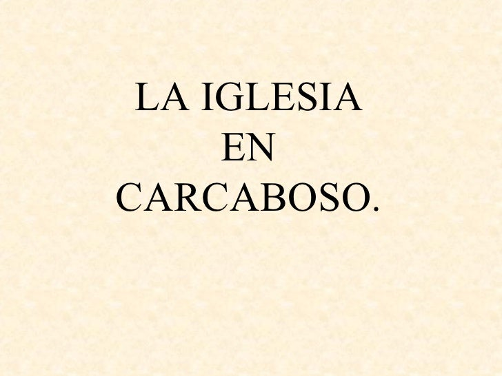LA IGLESIA  EN  CARCABOSO.