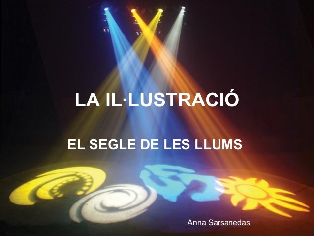 LA IL·LUSTRACIÓ EL SEGLE DE LES LLUMS Anna Sarsanedas