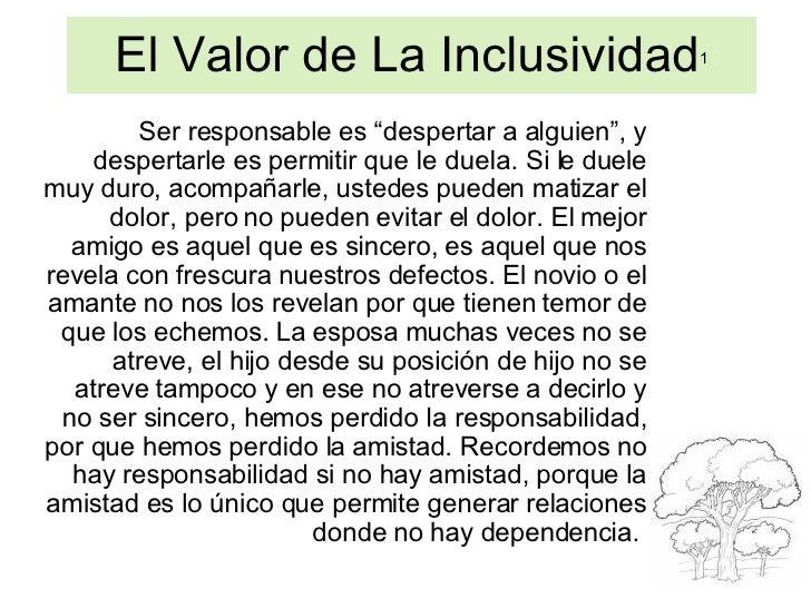 """El Valor de La Inclusividad 1 Ser responsable es """"despertar a alguien"""", y despertarle es permitir que le duela. Si le duel..."""