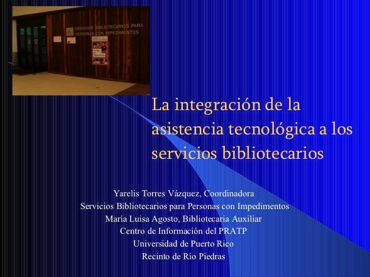 La integración de la asistencia tecnológica a los servicios bibliotecarios