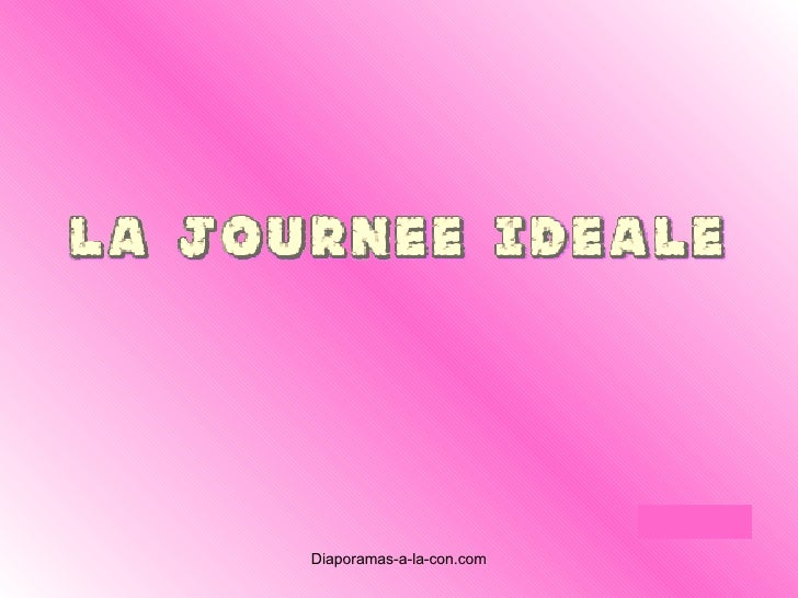 La Journee Ideale