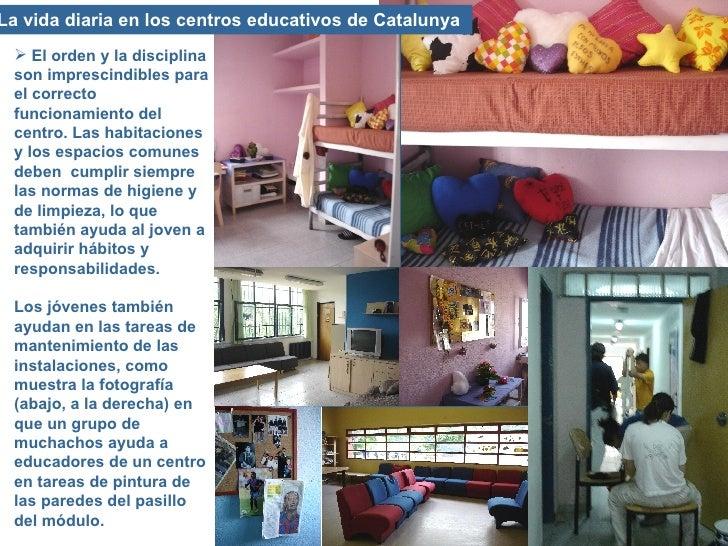 La vida diaria en los centros educativos de Catalunya  <ul><li>El orden y la disciplina son imprescindibles para el correc...