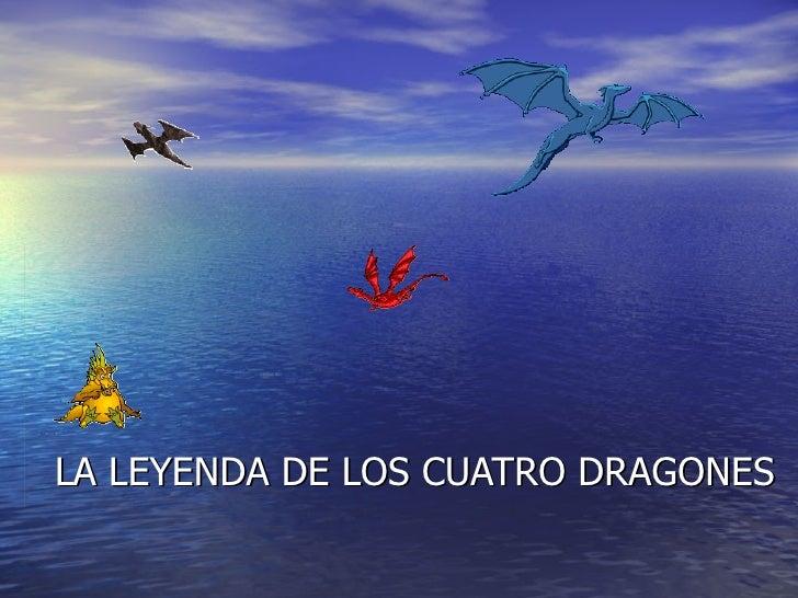 LA LEYENDA DE LOS CUATRO DRAGONES