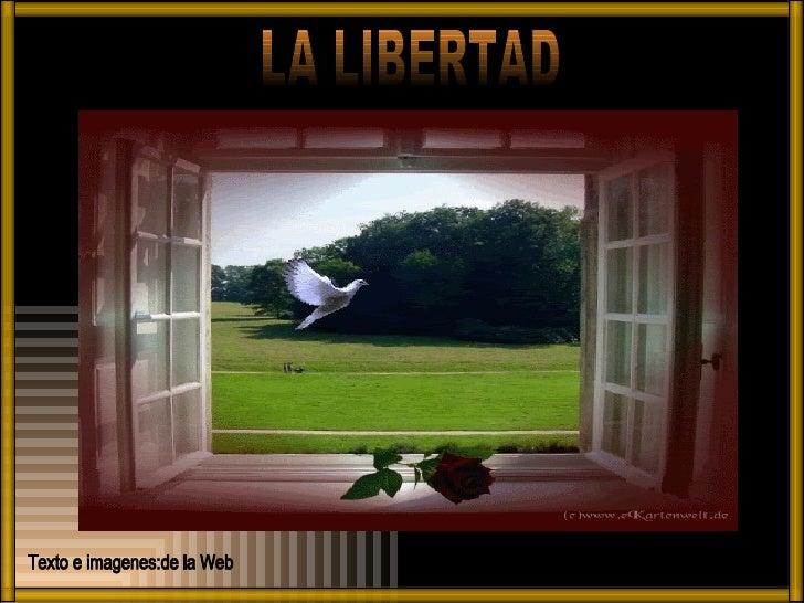 LA LIBERTAD Texto e imagenes:de la Web Música:Nana Mouskouri-Libertad