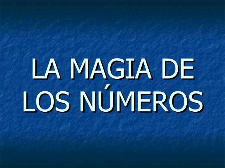 LA MAGIA DE LOS NÚMEROS