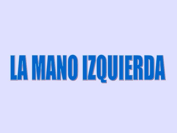 LA MANO IZQUIERDA