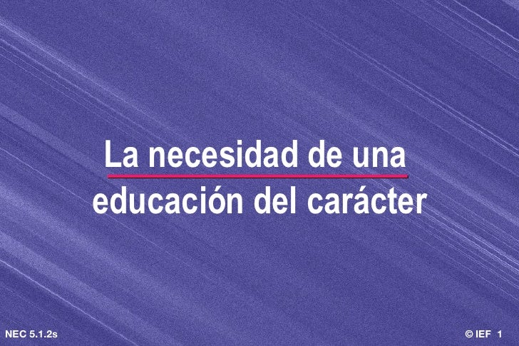 La necesidad de una  educación del carácter