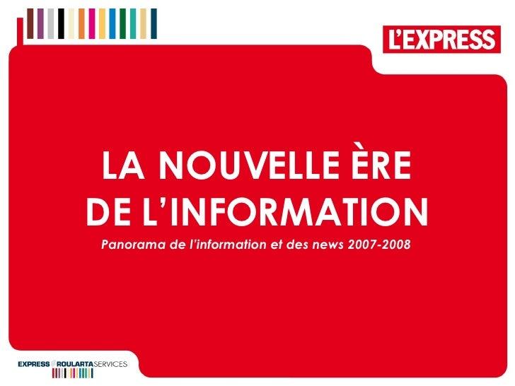 LA NOUVELLE  È RE DE L'INFORMATION Panorama de l'information et des news 2007-2008