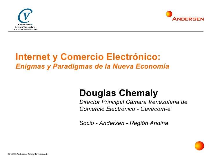 © 2002 Andersen. All rights reserved. Internet y Comercio Electrónico: Enigmas y Paradigmas de la Nueva Economía Douglas C...