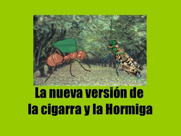 La Nueva Versión de la Cigarra y la Hormiga