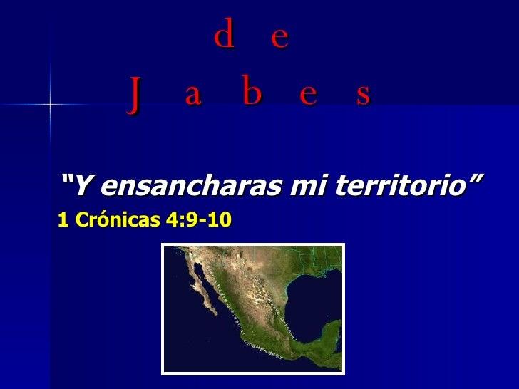 """La Oración de Jabes """" Y ensancharas mi territorio"""" 1 Crónicas 4:9-10"""