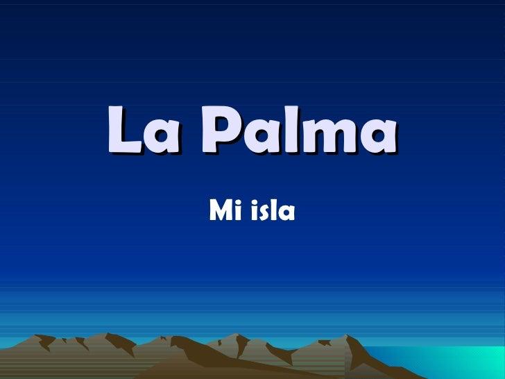 La Palma Mi isla