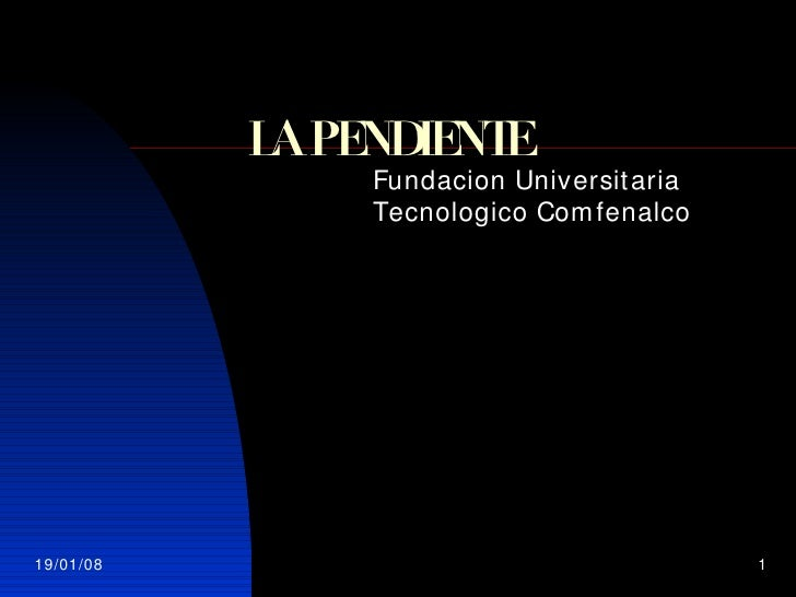 LA PENDIENTE Fundacion Universitaria Tecnologico Comfenalco