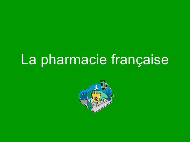 La pharmacie française
