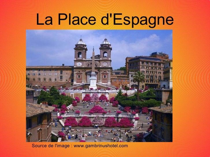 La Place d'Espagne Source de l'image : www.gambrinushotel.com