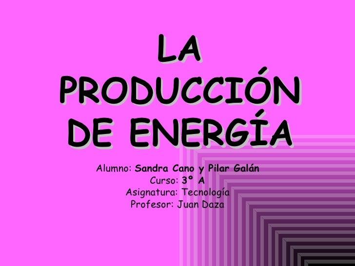 La Produccion De Energia