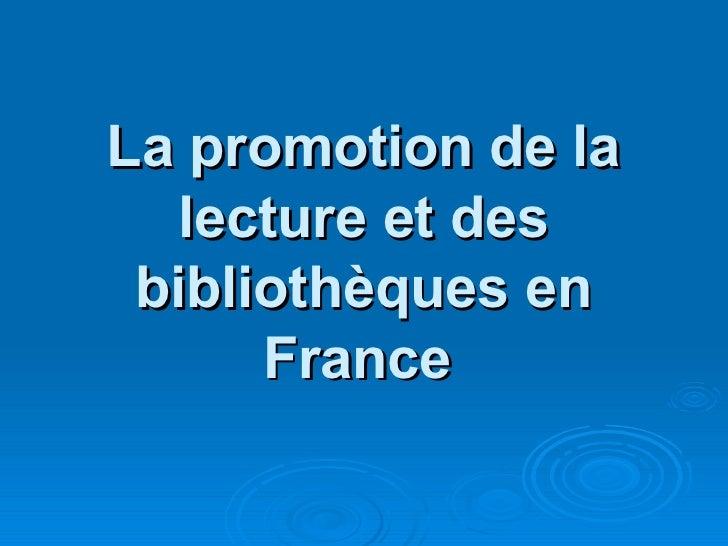 La promotion de la lecture et des bibliothèques en France