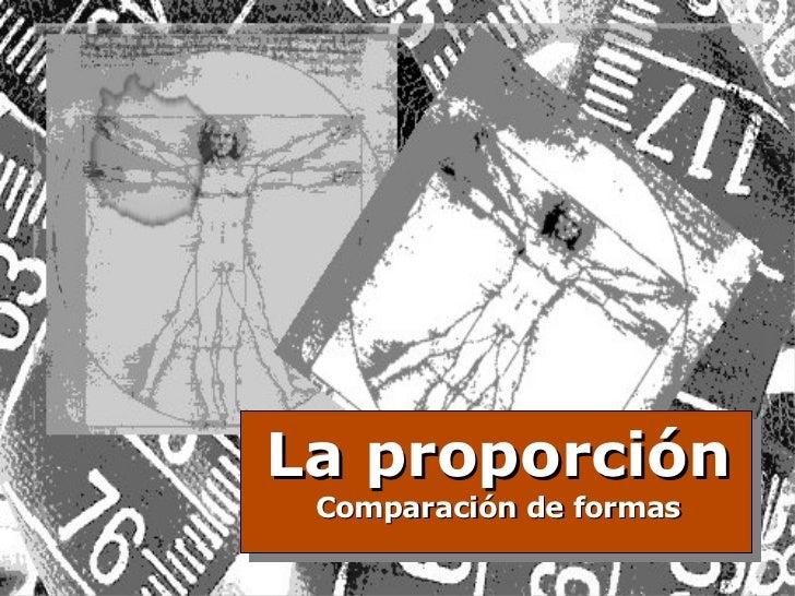 La proporción Comparación de formas