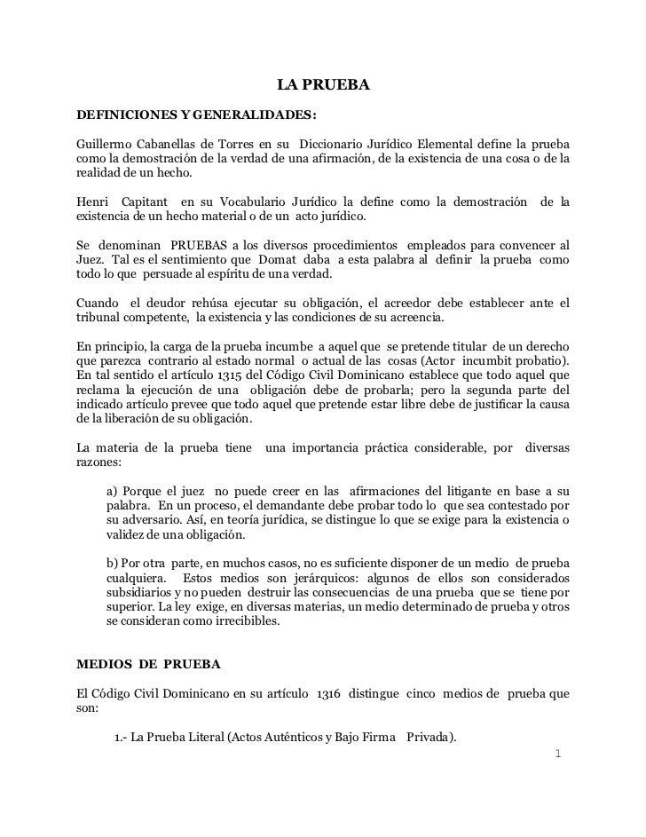 LA PRUEBA DEFINICIONES Y GENERALIDADES:  Guillermo Cabanellas de Torres en su Diccionario Jurídico Elemental define la pru...