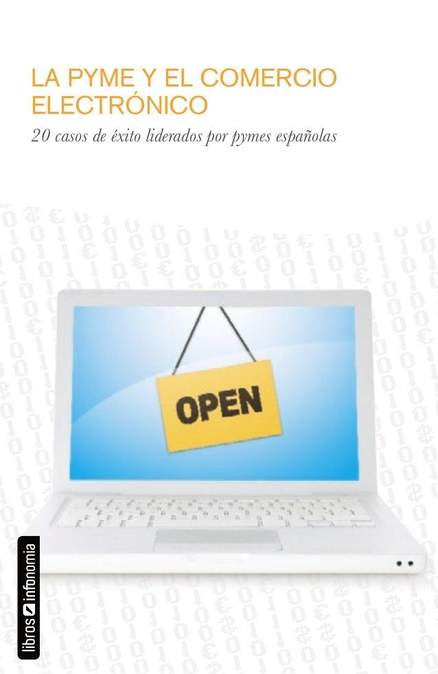LA PYME Y EL COMERCIOELECTRÓNICO COMERCIO    LA PYME Y EL20 casosELECTRÓNICO pymes españolas         de éxito liderados po...
