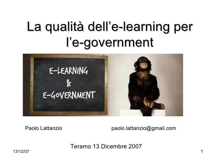 La qualità dell'e-learning per             l'e-government          Paolo Lattanzio                paolo.lattanzio@gmail.co...