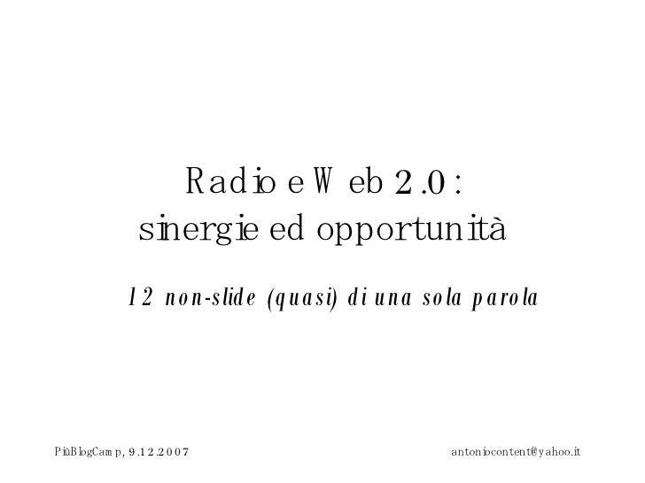 Radio e Web 2.0: sinergie ed opportunità 12 non-slide (quasi) di una sola parola