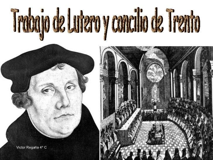 Trabajo de Lutero y concilio de Trento Victor Regaña 4º C