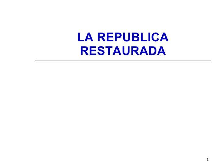 LA REPUBLICA RESTAURADA