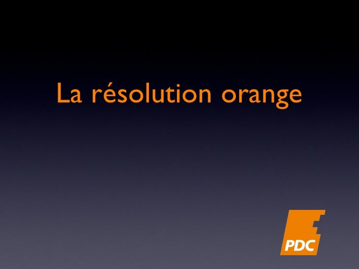 La résolution orange