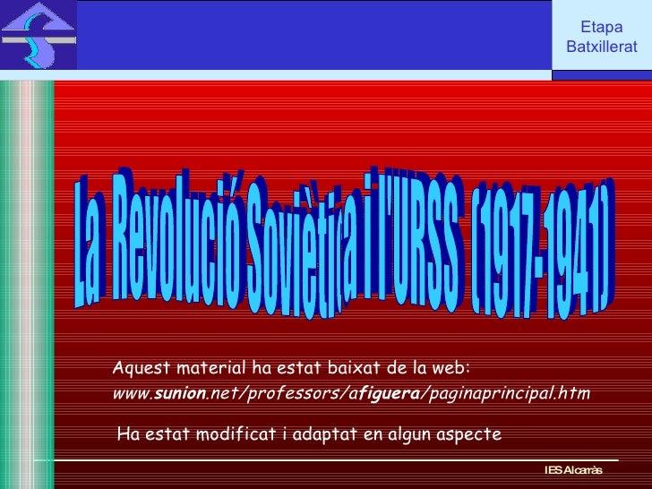 IES Alcarràs IES Alcarràs La  Revolució Soviètica i l'URSS  (1917-1941) www. sunion .net/professors/a figuera /paginaprinc...