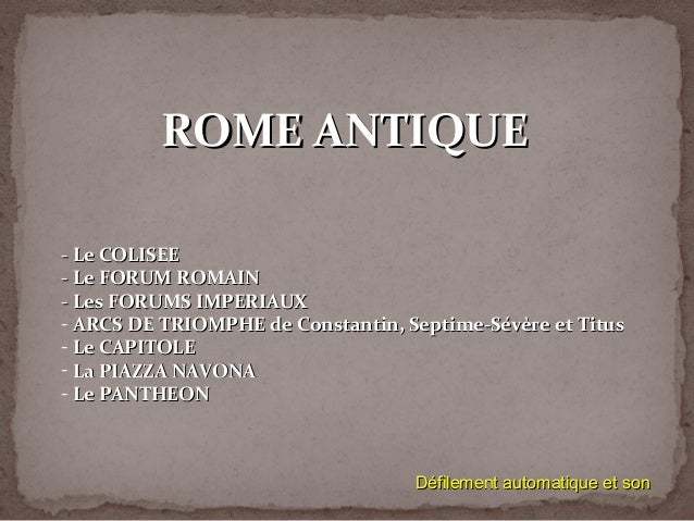 ROME ANTIQUEROME ANTIQUE - Le COLISEE- Le COLISEE - Le FORUM ROMAIN- Le FORUM ROMAIN - Les FORUMS IMPERIAUX- Les FORUMS IM...