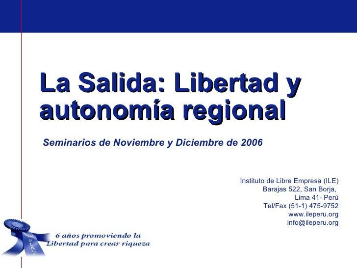 La Salida: Libertad y autonomía regional Seminarios de Noviembre y Diciembre de 2006