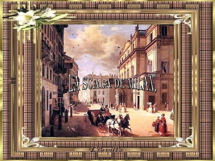 La Scala de Milan.