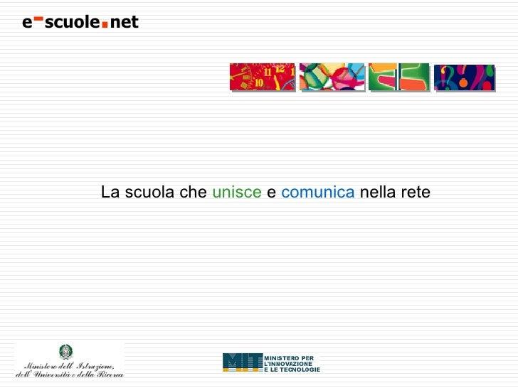 e - scuole . net   La scuola che  unisce  e  comunica  nella rete