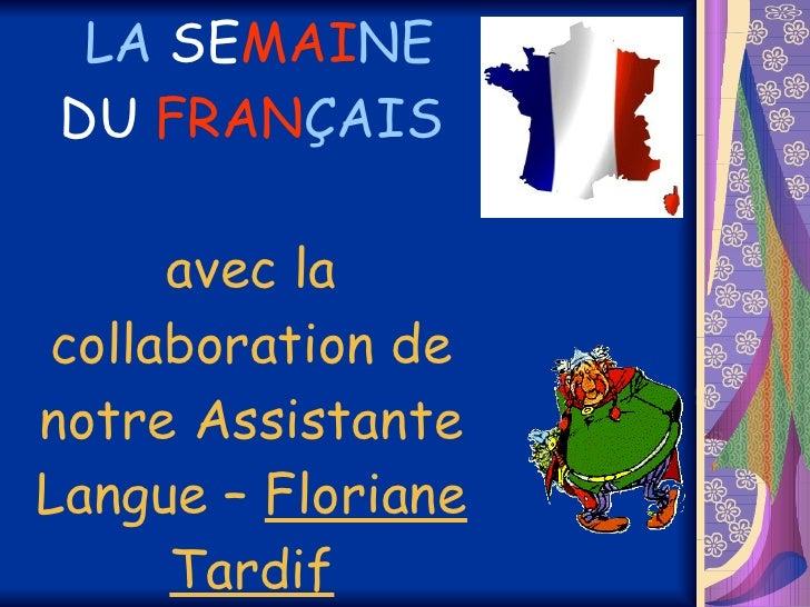 LA  SE MAI NE  DU   FRAN ÇAIS avec la collaboration de notre Assistante Langue –  Floriane Tardif