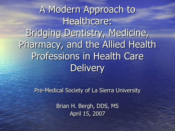 A Modern Approach to Healthcare: Bridging Dentistry, Medicine, Pharmacy, and the Allied Health Professions in Health Care ...