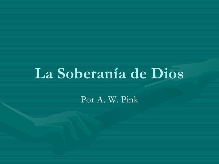 La Soberanía de Dios Por A. W. Pink