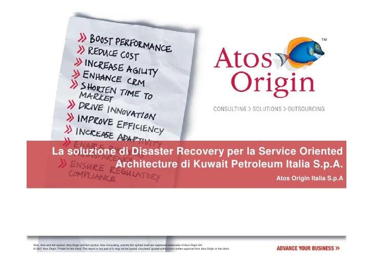 La soluzione di Disaster Recovery per la Service Oriented Architecture di Kuwait Petroleum Italia S.p.A.