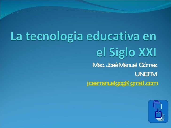 Msc. José Manuel Gómez UNEFM [email_address]