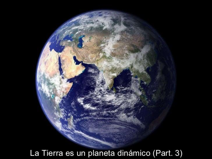 La tierra es un planeta dinámico