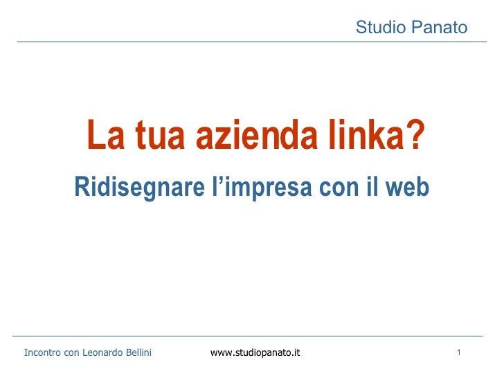 Ridisegnare l'impresa con il web La tua azienda linka?