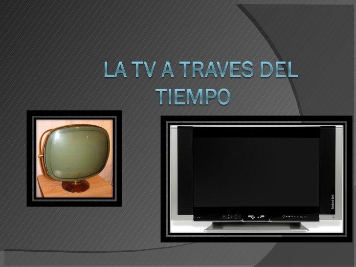 La Tv A Traves Del Tiempo