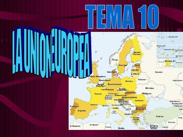 TEMA 10 LA UNION EUROPEA