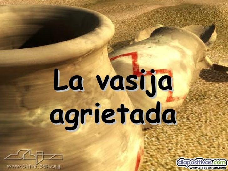 La Vasija Agrietada Diapositivas
