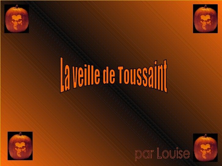 La veille de Toussaint par Louise