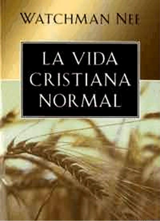 LA VIDA CRISTIANA NORMAL Watchman Nee  1