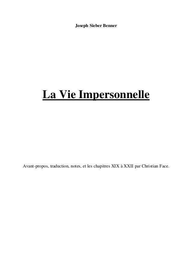 Joseph Sieber Benner  La Vie Impersonnelle  Avant-propos, traduction, notes, et les chapitres XIX à XXII par Christian Fac...
