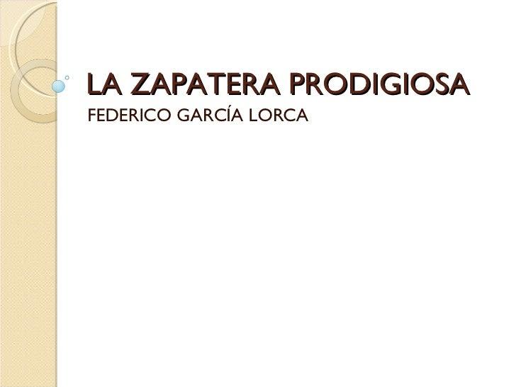LA ZAPATERA PRODIGIOSA FEDERICO GARCÍA LORCA