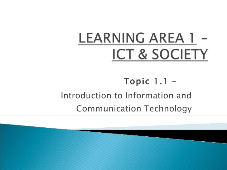 Topic 1.1  -  Introduction to Information and Communication Technology
