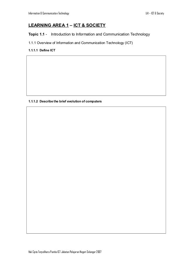 Information & Communication Technology  LA1 – ICT & Society  LEARNING AREA 1 – ICT & SOCIETY Topic 1.1 -  Introduction to ...
